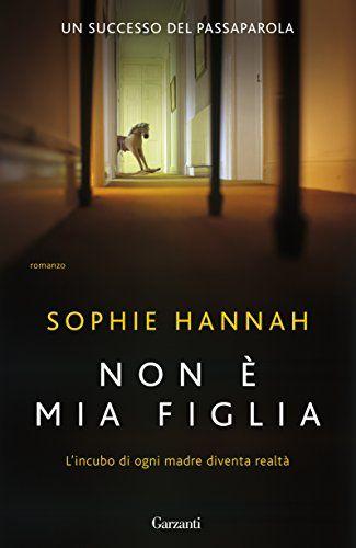 Non è mia figlia (Elefanti bestseller) di Sophie Hannah https://www.amazon.it/dp/B0064BWFGQ/ref=cm_sw_r_pi_dp_x_BCQFyb7HFMWAS