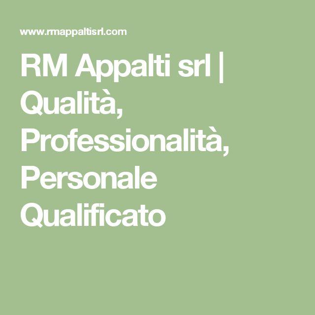 RM Appalti srl | Qualità, Professionalità, Personale Qualificato