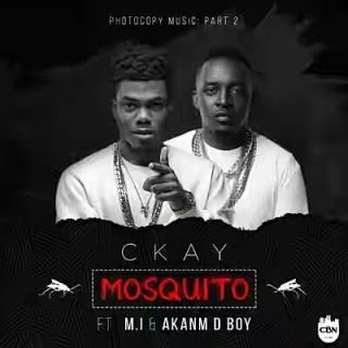 FRESH MUSIC: CKAY FT M.I & AKANM D BOY  MOSQUITO. | @ckay_yo   CKay CBN Bad Musician Bad Producer releases Part 2 of his Photocoopy Music Series Mosquito a cover of Travis Scotts Antidote and Drakes One Dance. He features label boss M.I and instagram comedy phenomenon Akanm D Boy. Download And ShareDOWNLOAD MP3: Ckay ft M.I & Akanm D Boy Mosquito  MUSIC