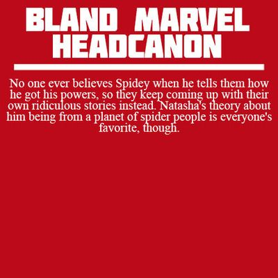 """<Bland Marvel Headcanons> Thor whole-heartedly believes it, and searches the Nine Realms regularly, trying to find """"The Man of Spiders' people."""""""