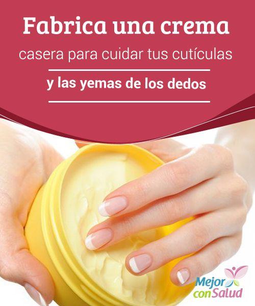 Fabrica una crema casera para cuidar tus cutículas y las yemas de los dedos   Te enseñamos a preparar una crema casera para cuidar tus cutículas y las yemas de tus dedos. ¡Te encantará el resultado!