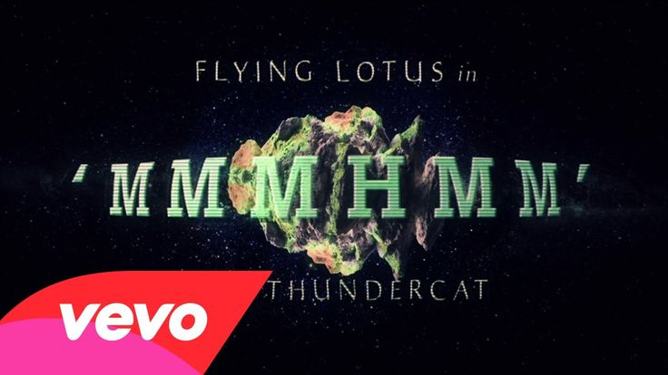 Flying Lotus Mmmhmm Ft Thundercat Lotus Flying Vevo