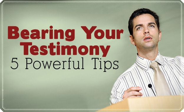 Bearing Your Testimony: 5 Powerful Tips