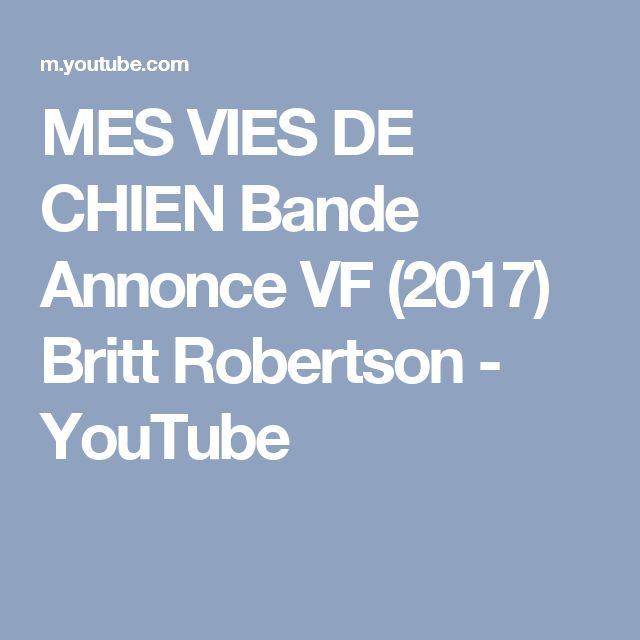 MES VIES DE CHIEN Bande Annonce VF (2017) Britt Robertson - YouTube