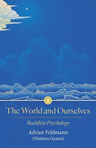 The World and Ourselves: Buddhist Psychology by Venerable…
