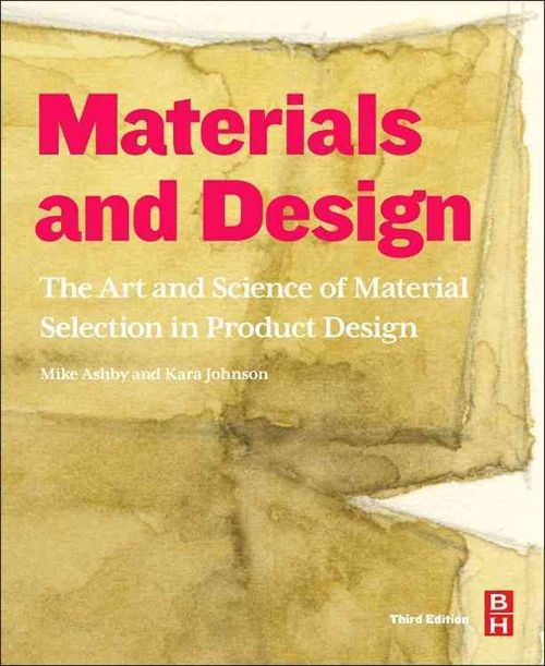 Materials and Design: The Art and Science of Material Selection in Product Design (Nidottu, pehmeäkantinen)