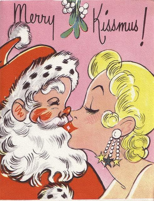 I saw Mommy Kissing Santa Claus, underneath the Mistletoe last night. Merry Kissmus! Vintage card