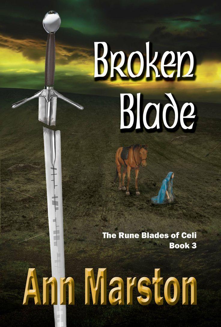 Broken Blade, by Ann Marston, 3rd book in the Rune Blades series.