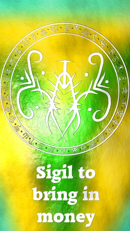 Sigil to bring in money Requested by Anonymous Here you go my friend. Thank you for the request, I appreciate it. Sigil requests are open. For more of my sigils go...
