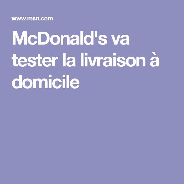 McDonald's va tester la livraison à domicile