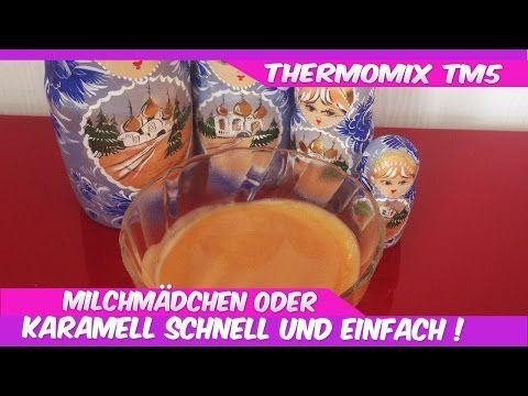 Thermomix® TM5®♥Milchmädchen oder Karamell herstellen♥ сгущёнка - YouTube