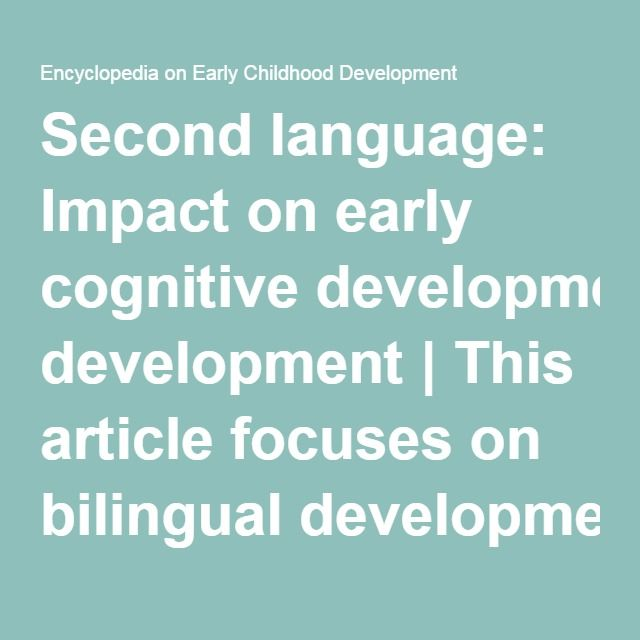 cognitive development in bi lingual children Child development institute at the university of north carolina at chapel hill and the office of planning, research, & evaluation (opre) in the administration for children & families (acf), in collaboration with the office of head start and.
