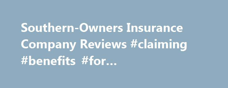 Southern-Owners Insurance Company Reviews #claiming #benefits #for #unemployment http://claim.remmont.com/southern-owners-insurance-company-reviews-claiming-benefits-for-unemployment/  southern owners insurance company claims Southern-Owners Insurance Company Jun 10, 2014 by suzanne […]