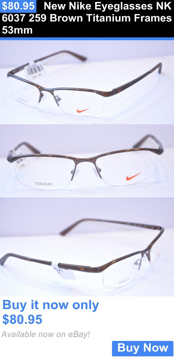 Eyeglass Frames: New Nike Eyeglasses Nk 6037 259 Brown Titanium Frames 53Mm BUY IT NOW ONLY: $80.95