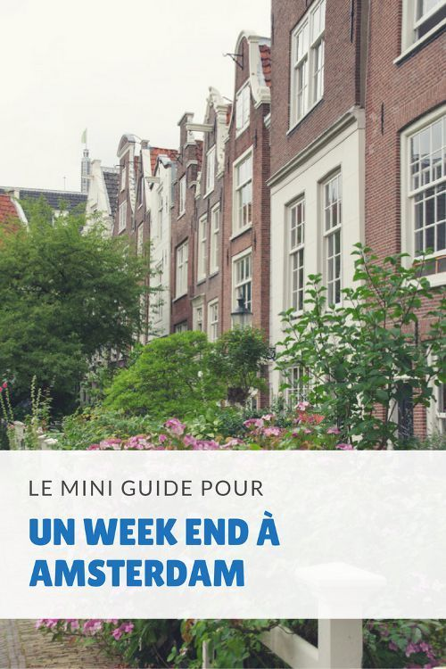 Le Mini-guide pour un week-end réussi à Amsterdam