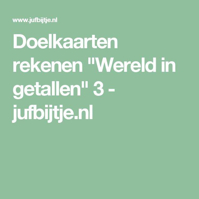 """Doelkaarten rekenen """"Wereld in getallen"""" 3 - jufbijtje.nl"""