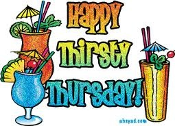 happy thirsty thursday images | THIRSTY THURSDAY