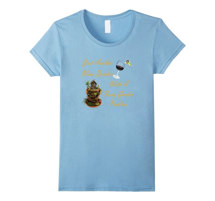 Just Another #Wine Drinker With A #FairyGarden Problem #tshirt #WineWednesday #tshirts  http://amzn.to/29ZCzon