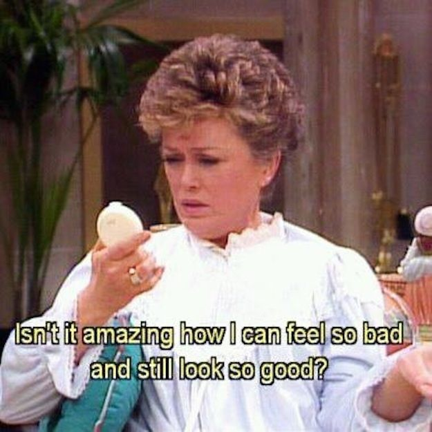 Marvel at your ability to look totally hot even in the most dire of situations. | The 12 Absolute Best Style Tips From Golden Girl Blanche Devereaux