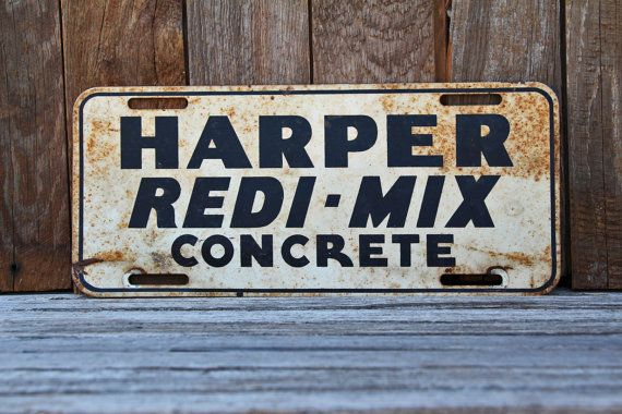 Harper Redi-Mix Concrete - License Plate Tag - Advertising Sign - Kansas - F154 on Etsy, $7.00 Just got it!