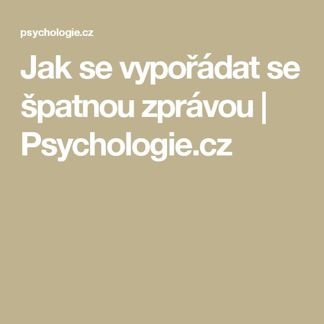 Jak se vypořádat se špatnou zprávou | Psychologie.cz