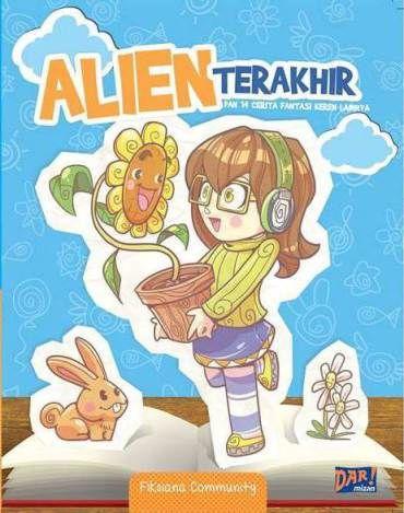 Cerita fantasi untuk anak > http://arimbibimoseno.com/2014/11/02/telah-terbit-buku-alien-terakhir/