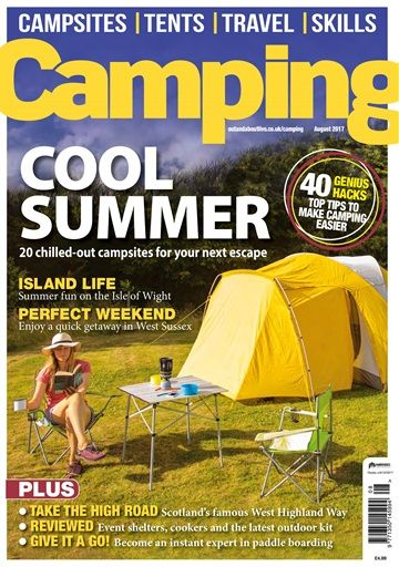 Camping magazine, September 2017 - Cool Summer  20 chilled-out campsites for your next escape    40 genius hacks  TOP TIPS TO MAKE CAMPING EASIER     Island life  Summer fun on the Isle of Wight  perfect weekend  Enjoy a quick getaway in West Sussex | Pocketmags digital magazine subscription