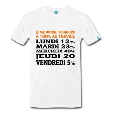 Tee shirt a 100% au travail | Spreadshirt | ID: 17470350