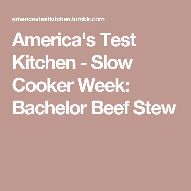 America's Test Kitchen - Slow Cooker Week: Bachelor Beef Stew