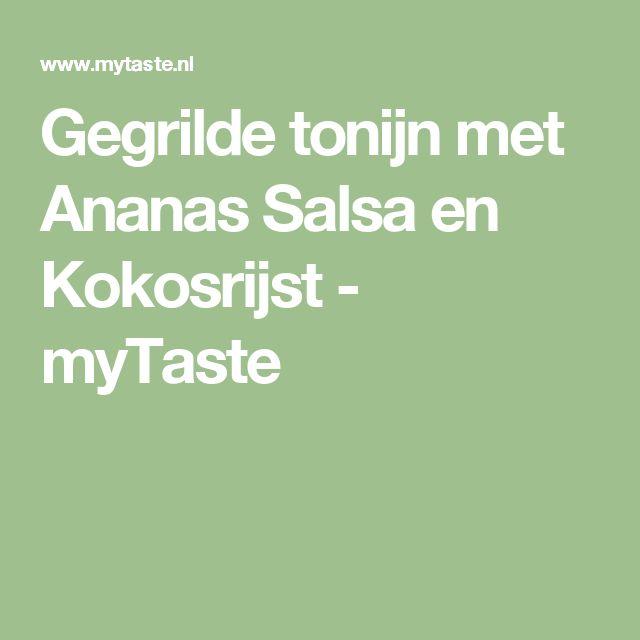 Gegrilde tonijn met Ananas Salsa en Kokosrijst - myTaste