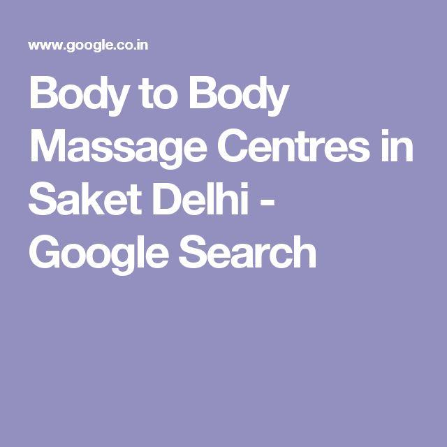 Body to Body Massage Centres in Saket Delhi - Google Search