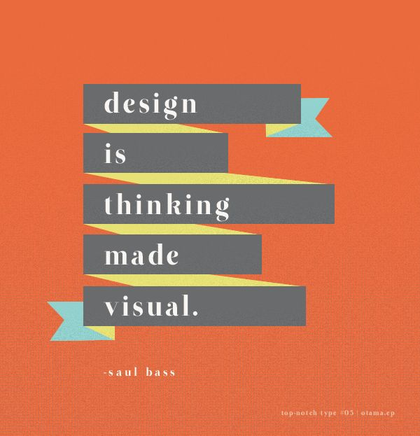 Design is Thinking Made Visual  |  Top-Notch Type