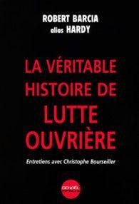 la veritable histoire de lutte ouvriere                                                                                                                                                                                                                    La Véritable histoire de Lutte ouvrière - Impacts - DENOEL - Site Gallimard