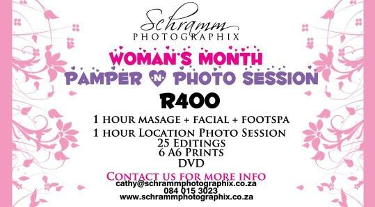 AUGUST IS WOMAN'S MONTH! WANT TO PAMPER THE WOMAN IN YOUR LIFE? Why not bring her for a double pamper? PAMPER & PHOTO SESSION  R400 1h Masage + Facial + Footspa 1h Photo Session + 25 Editings + 6 A6 Prints + DVD Contact us for more info  cathy@schrammphotographix.co.za 084 015 3023 012 377 0509 www.schrammphotographix.co.za