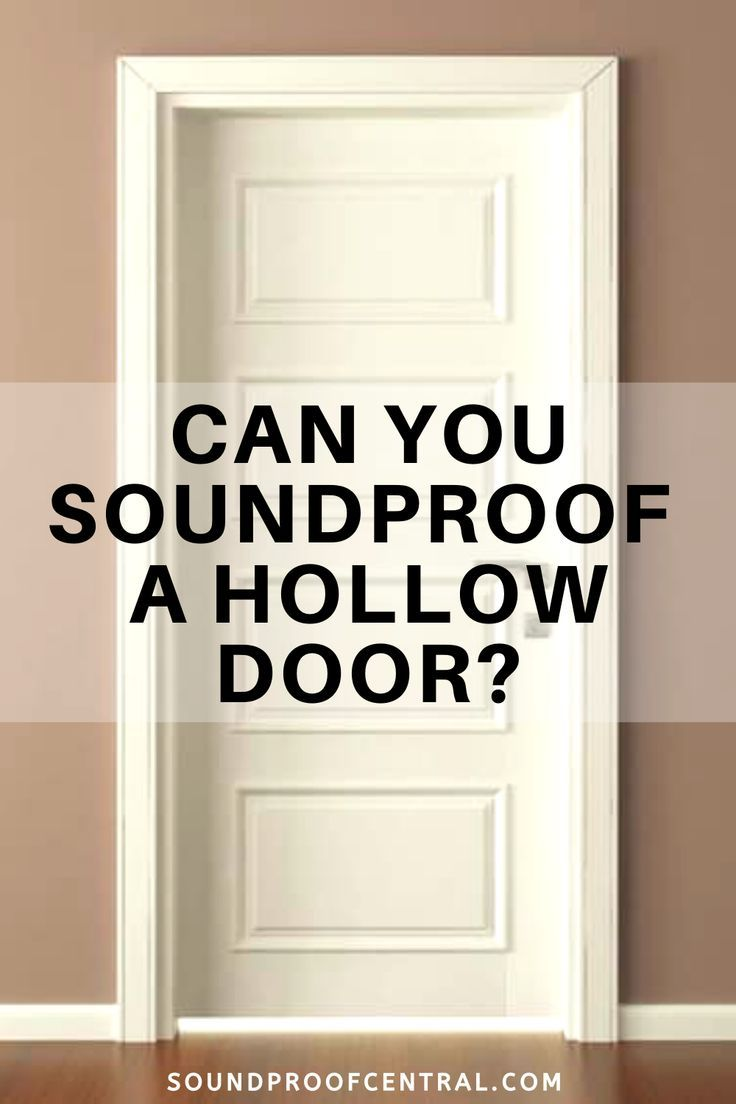 Can You Soundproof A Hollow Door Sound Proofing Door Sound Proofing Soundproof Room