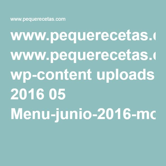 www.pequerecetas.com wp-content uploads 2016 05 Menu-junio-2016-movil.pdf