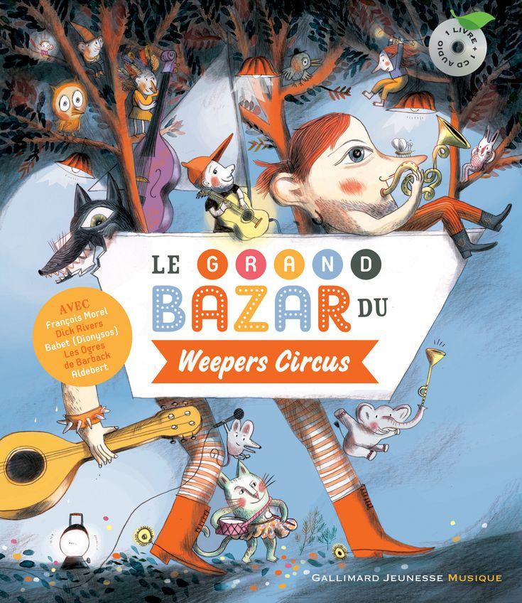 Sans doute notre plus gros coup de cœur musical de l'année Le grand bazar du Weepers Circus, des Weepers Circus (Gallimard Jeunesse) Chroniqué ici : http://lamareauxmots.com/blog/des-vacances-en-musique/