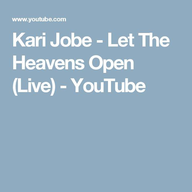 Kari Jobe - Let The Heavens Open (Live) - YouTube