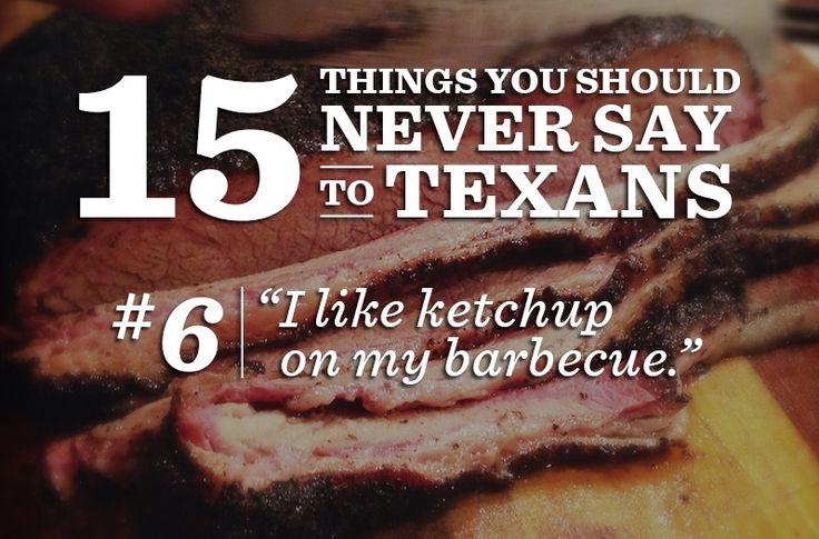 15 Things You Should Never Say to a Texan