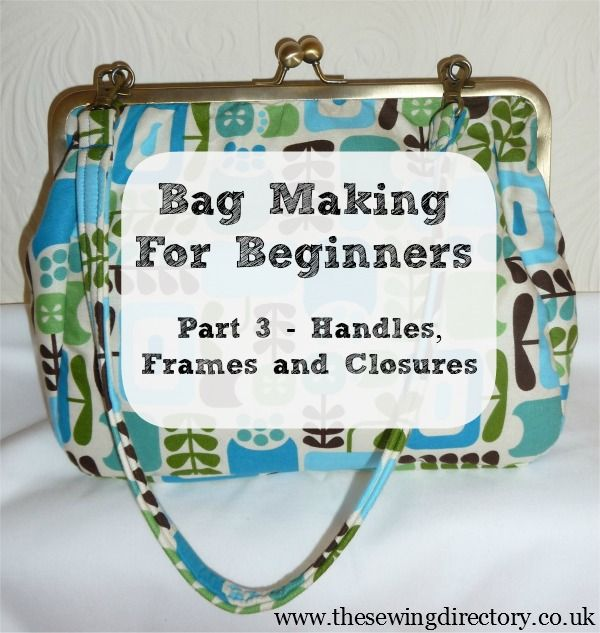 Bag making series part 3 - frames, handles and closures