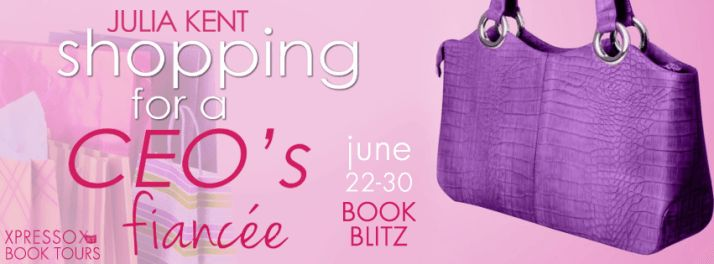#BookBlitz – Shopping for a CEO's Fiancée by Julia Kent #Giveaway | Ali - The Dragon Slayer http://cancersuckscouk.ipage.com/bookblitz-shopping-for-a-ceos-fiancee-by-julia-kent-giveaway/