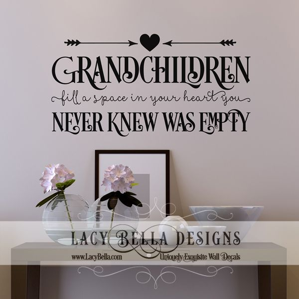 Grandchildren fill a space in your heart you never knew was empty vinyl wall decal quote for grandparents