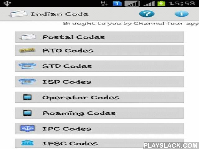 Indian Code  Android App - playslack.com , This application provides you various types of codes across India as listed below. This application is designed to work offline and the best part is there is no advertisement.•Postal codes (State/District wise) - More than 150000 records covers almost every post office in India•IFSC codes (State/Bank wise) - More than 91000 banks/branches all over India •RTO codes (City/State wise) - More than 1000 records cover all states in India•STD codes…