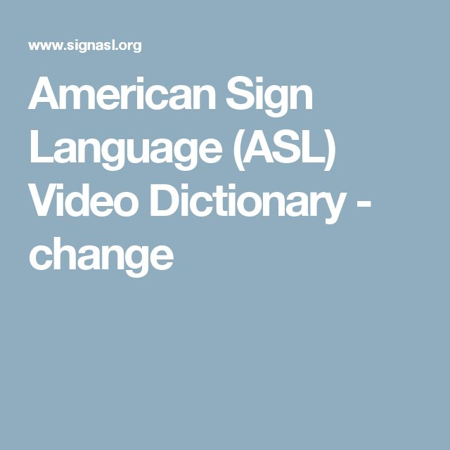American Sign Language (ASL) Video Dictionary - change