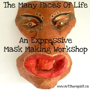 The Many Faces of Life: Expressive Mask-Making Workshop
