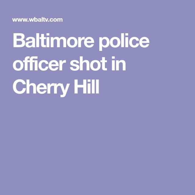 Baltimore police officer shot in Cherry Hill