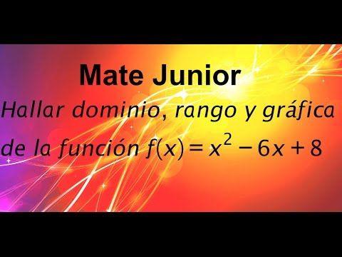 Como construir la grafica y determinar el dominio y rango de una funcion cuadratica Suscribete a mi canal Matejunior