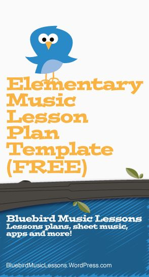 Free Elementary Music Lesson Plan Template - Bluebird Music Lesson Blog