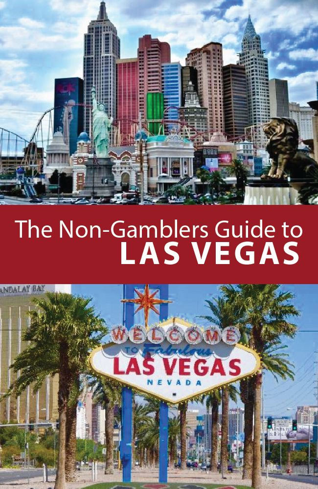 Las Vegas Travel: The Non-Gamblers Guide To Las Vegas!