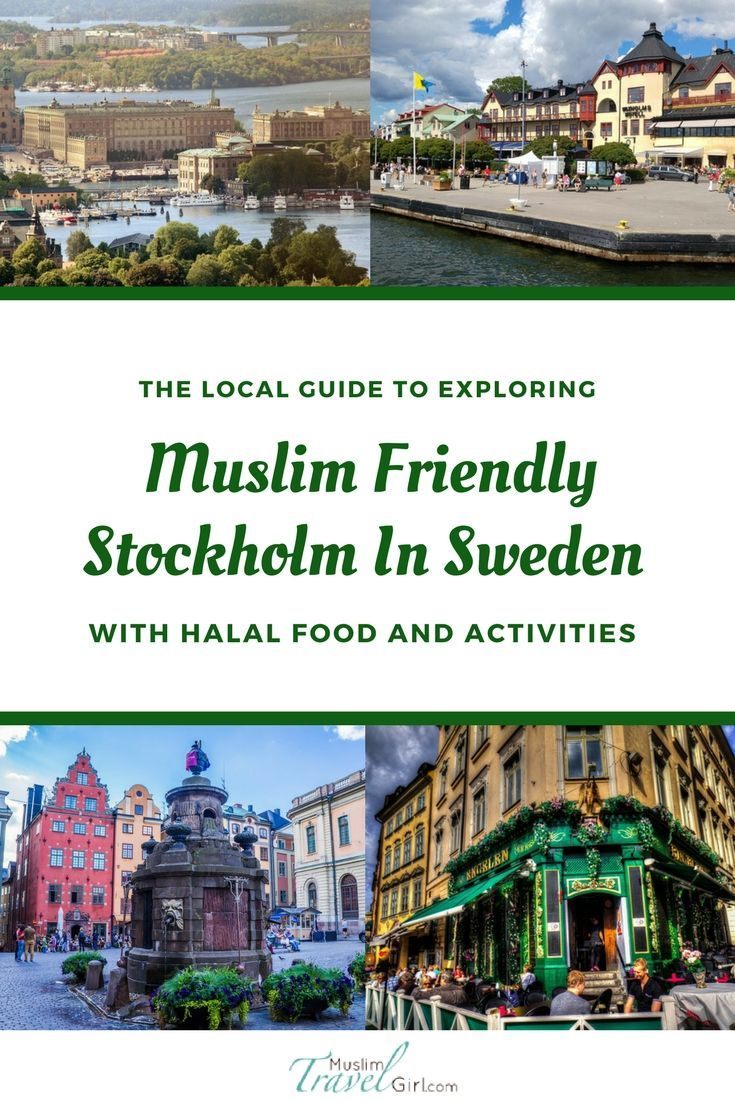 The Local Guide To Exploring Muslim Friendly Stockholm In Sweden With Halal Food And Activities Muslimtravelgirl Europe Travel Places Usa Travel Destinations Europe Travel